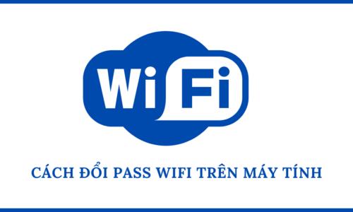đổi pass wifi trên máy tính
